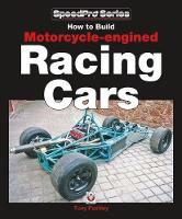 How to Build Motorcycle-engined Racing Cars by Tony Pashley
