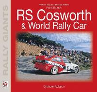 Ford Escort RS Cosworth & World Rally Car by Graham Robson