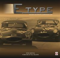 Jaguar E-type Factory and Private Competition Cars by Peter Griffiths