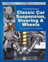 How to Restore & Improve Classic Car Suspension, Steering & Wheels by Julian Parish