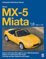 Mazda MX-5 Miata 1.8 Enthusiast's Workshop Manual by Rod Grainger