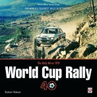 The Daily Mirror 1970 World Cup Rally 40 The World's Toughest Rally in Retrospect by Graham Robson