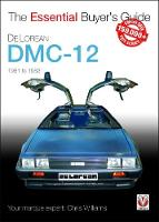DeLorean DMC-12 1981 to 1983 The Essential Buyer's Guide by Chris Williams