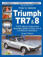 How To Restore Triumph TR7 & 8 by Roger Williams