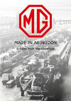 MG, Made in Abingdon Echoes from the shopfloor by Bob Frampton