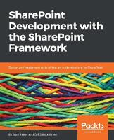 SharePoint Development with the SharePoint Framework by Jussi Roine, Olli Jaaskelainen