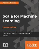 Scala for Machine Learning - by Patrick R. Nicolas