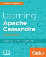 Learning Apache Cassandra - by Sandeep Yarabarla