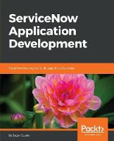 ServiceNow Application Development by Sagar Gupta