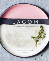 Lagom The Swedish art of eating harmoniously by Steffi Knowles-Dellner