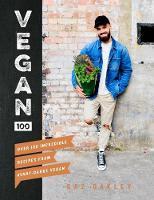 Vegan 100 Over 100 incredible recipes from @avantgardevegan by Gaz Oakley