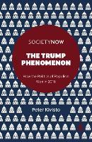 The Trump Phenomenon How the Politics of Populism Won in 2016 by Peter Kivisto