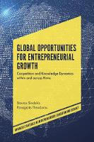 Global Opportunities for Entrepreneurial Growth Coopetition and Knowledge Dynamics within and across Firms by Stavros Sindakis