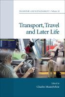 Transport, Travel and Later Life by Charles Musselwhite