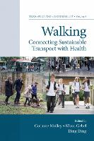 Walking Connecting Sustainable Transport with Health by Corinne Mulley