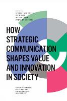 How Strategic Communication Shapes Value and Innovation in Society by Oyvind Ihlen