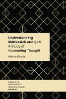 Understanding Mattessich and Ijiri A Study of Accounting Thought by Nohora Garcia
