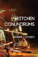 Kitchen Conundrums by Robert J Stordy