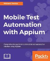 Mobile Test Automation with Appium by Nishant Verma