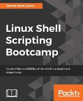 Linux Shell Scripting Bootcamp by Kent Lewis James