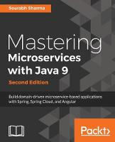 Mastering Microservices with Java 9 - by Sourabh Sharma