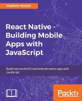 React Native - Building Mobile Apps with JavaScript by Vladimir Novick