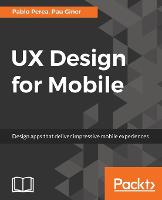 UX Design for Mobile by Pablo Perea, Pau Giner