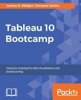 Tableau 10 Bootcamp by Joshua N. Milligan, Donabel Santos