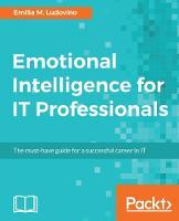 Emotional Intelligence for IT Professionals by Emilia M. Ludovino