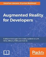 Augmented Reality for Developers by Jonathan Linowes