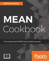 MEAN Cookbook by Nicholas McClay