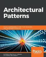 Architectural Patterns by Pethuru Raj, Anupama Raman, Harihara Subramanian