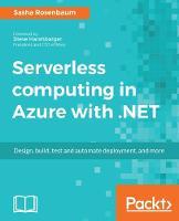 Serverless computing in Azure with .NET by Sasha Rosenbaum