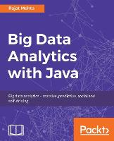 Big Data Analytics with Java by Rajat Mehta