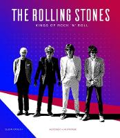 The Rolling Stones Kings Of Rock 'N' Roll by Glenn Crouch, Steve Appleford