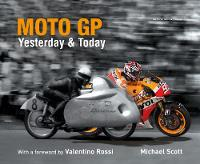 Moto GP Yesterday & Today by Michael Scott