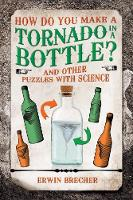 How Do You Make a Tornado in a Bottle? by Erwin Brecher