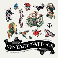 Vintage Tattoos: A Sourcebook for Old-School Designs and Tat by Carol Clerk