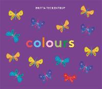 Britta Teckentrup's Colours by Britta Teckentrup