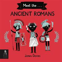 Meet the Ancient Romans by James Davies
