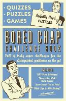 The Bored Chap: Awfully Good Puzzles, Quizzes and Games Full of truly super challenges for the distinguished gentleman on the go by Collaborate Agency