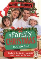 Make a Memory #Family Christmas 46 photo cards for your festive family moments by Frankie J. Jones