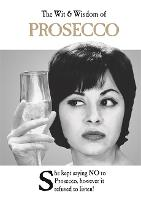 The Wit and Wisdom of Prosecco from the BESTSELLING Greetings Cards Emotional Rescue by Emotional Rescue