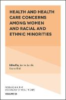 Health and Health Care Concerns among Women and Racial and Ethnic Minorities by Jennie Jacobs Kronenfeld