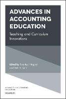 Advances in Accounting Education Teaching and Curriculum Innovations by Timothy J. Rupert