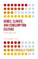 Genes, Climate, and Consumption Culture Connecting the Dots by Jagdish Sheth