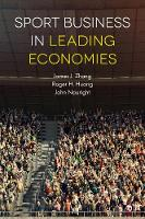 Sport Business in Leading Economies by James Zhang