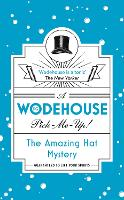 The Amazing Hat Mystery (Wodehouse Pick-Me-Up) by P. G. Wodehouse