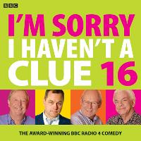 I'm Sorry I Haven't A Clue 16 The Award Winning BBC Radio 4 Comedy by BBC