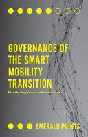 Governance of the Smart Mobility Transition by Greg Marsden